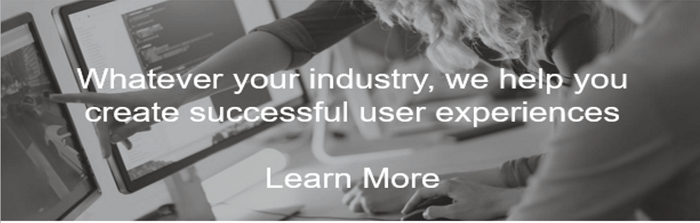 Whatever your industry, we help you create exceptional user experiences