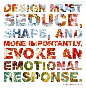 design-must-seduce-shape-and-more-importantly-evoke-an-emotional-response